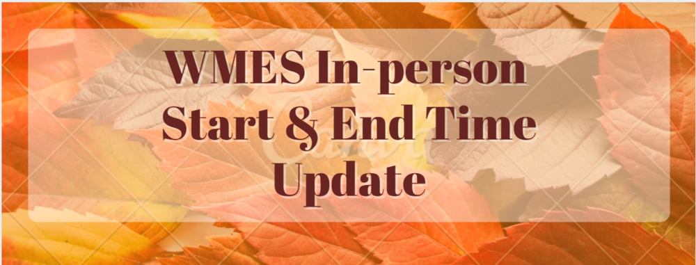 WMES In-Person Start & End Time