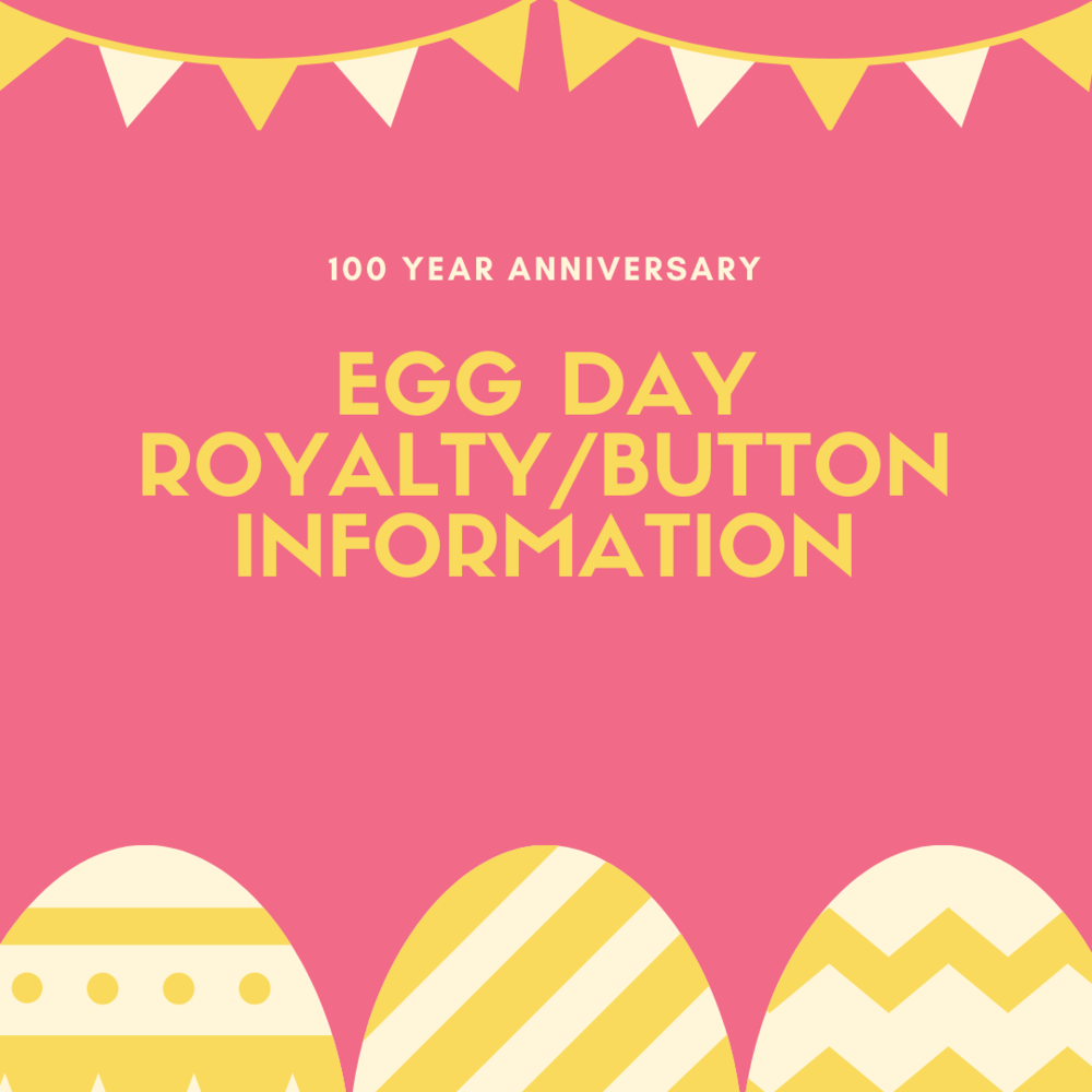 Egg Day Royalty & Button Contest Information