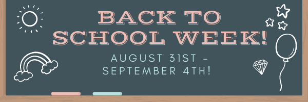 Back to School Week August 31st - Sept 4th